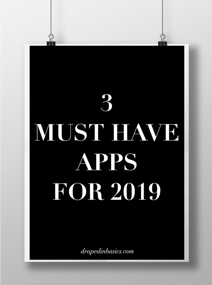 3 MUST HAVE APPS FOR 2019